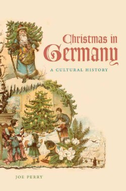 Christmas in Germany: A Cultural History (Paperback)