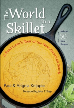 The World in a Skillet: A Food Lover's Tour of the New American South (Paperback)
