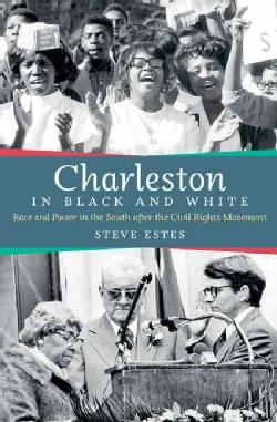 Charleston in Black and White: Race and Power in the South After the Civil Rights Movement (Hardcover)