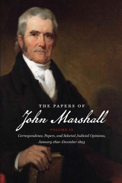 The Papers of John Marshall: Correspondence, Papers, and Selected Judicial Opinions 1820-1823 (Paperback)