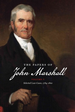 The Papers of John Marshall: Selected Law Cases, 1784-1800 (Paperback)