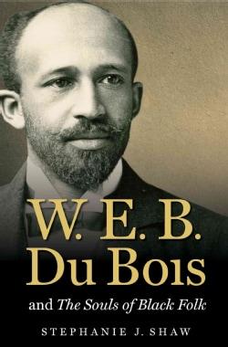 W. E. B. Du Bois and the Souls of Black Folk (Paperback)