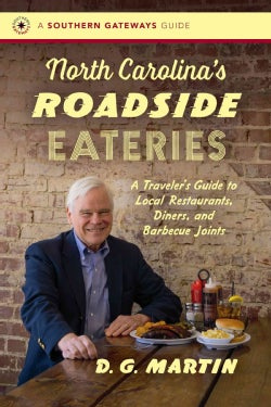 North Carolina's Roadside Eateries: A Traveler's Guide to Local Restaurants, Diners, and Barbecue Joints (Paperback)