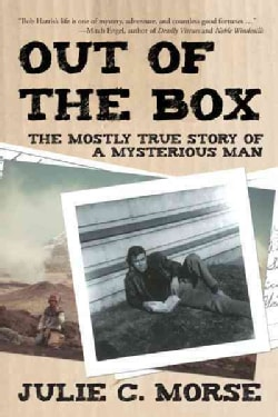 Out of the Box: The Mostly True Story of a Mysterious Man (Paperback)