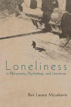 Loneliness in Philosophy, Psychology, and Literature (Hardcover)