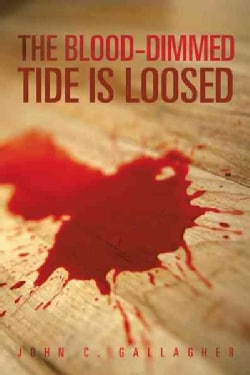 The Blood-Dimmed Tide Is Loosed (Paperback)