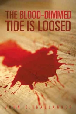 The Blood-Dimmed Tide Is Loosed (Hardcover)