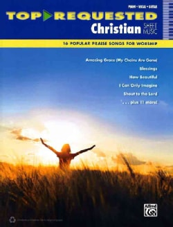 Top-Requested Christian Sheet Music: 16 Popular Praise Songs for Worship: Piano, Vocal, Guitar (Paperback)