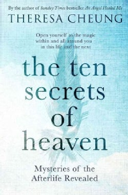 The Ten Secrets of Heaven: Mysteries of the Afterlife Revealed (Paperback)