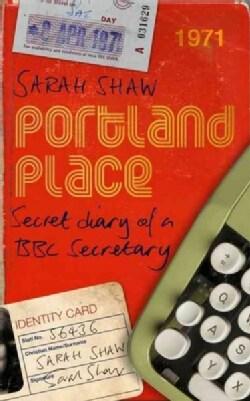 Portland Place: Secret Diary of a BBC Secretary (Hardcover)