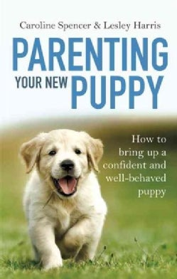 Parenting Your New Puppy (Paperback)