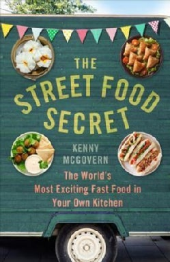 The Street Food Secret: The World's Most Exciting Fast Food in Your Own Kitchen (Paperback)