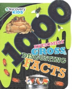1000 Awesomely Gross & Disgusting Facts (Paperback)