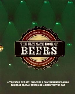 The Ultimate Book of Beers: A Comprehensive Guide to Great Global Beers and a Beer Tasting Log (Hardcover)