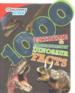 1000 Extreme & Extraordinary Dinosaur Facts (Paperback)