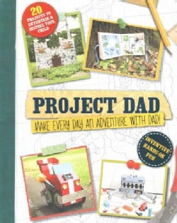 Project Dad: Make Everyday an Adventure With Dad (Paperback)