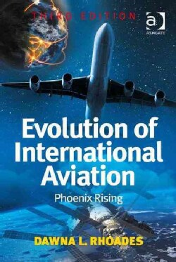 Evolution of International Aviation: Phoenix Rising (Hardcover)