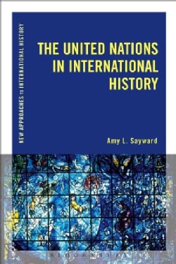 The United Nations in International History (Paperback)