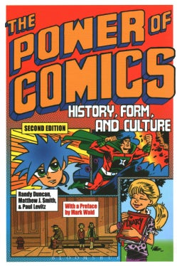 The Power of Comics: History, Form, and Culture (Paperback)