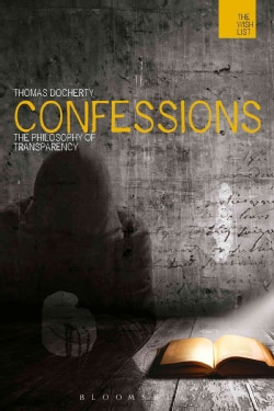 Confessions: The Philosophy of Transparency (Paperback)