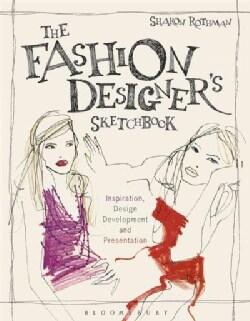 The Fashion Designer's Sketchbook: Inspiration, Design Development, and Presentation (Paperback)