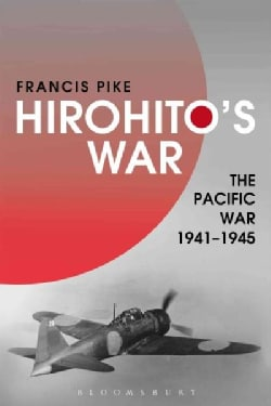 Hirohito's War: The Pacific War, 1941-1945 (Hardcover)