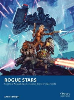 Rogue Stars: Skirmish Wargaming in a Science Fiction Underworld (Paperback)