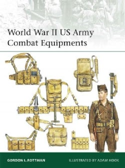 World War II US Army Combat Equipments (Paperback)