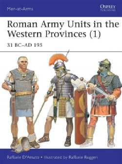 Roman Army Units in the Western Provinces 1: 31 BC-AD 195 (Paperback)