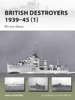 British Destroyers 1939–45: Pre-War Classes (Paperback)