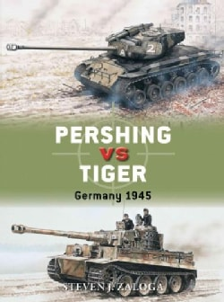 Pershing Vs Tiger: Germany 1945 (Paperback)