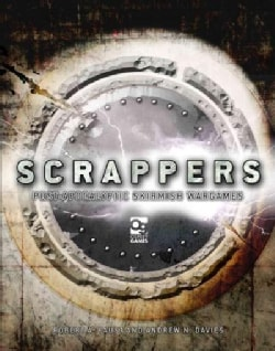 Scrappers: Post-Apocalyptic Skirmish Wargames (Hardcover)