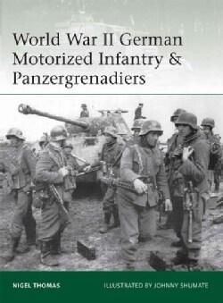 World War II German Motorized Infantry & Panzergrenadiers (Paperback)