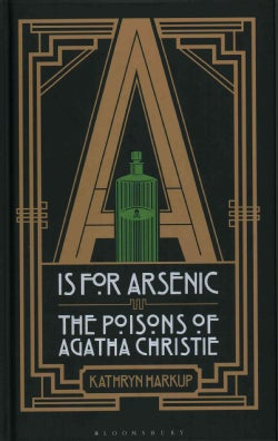A Is for Arsenic: The Poisons of Agatha Christie (Hardcover)
