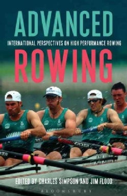 Advanced Rowing: International Perspectives on High Performance Rowing (Paperback)