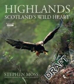 Highlands: Scotland's Wild Heart (Hardcover)