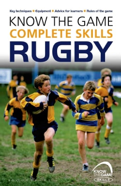 Know the Game Complete Skills Rugby (Paperback)
