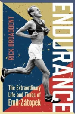 Endurance: The Extraordinary Life and Times of Emil Zatopek (Hardcover)