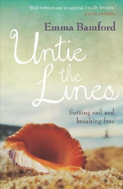 Untie the Lines: Setting Sail and Breaking Free (Paperback)