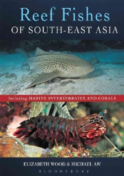 Reef Fishes of South-East Asia: Including Marine Invertebrates and Corals (Paperback)