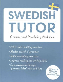 Teach Yourself Swedish Tutor: Grammar and Vocabulary, Advanced Beginner to Upper Intermediate (Paperback)