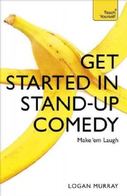 Teach Yourself Get Started in Stand-Up Comedy (Paperback)