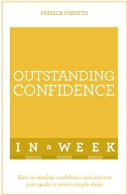 Teach Yourself Outstanding Confidence in a Week (Paperback)