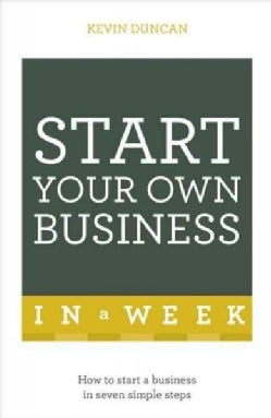 Start Your Own Business in a Week (Paperback)