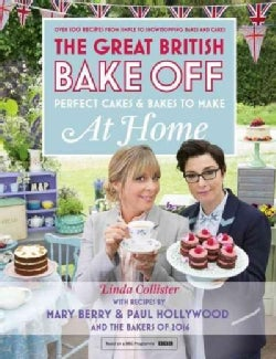 Great British Bake Off: Perfect Cakes and Bakes to Make at Home (Hardcover)