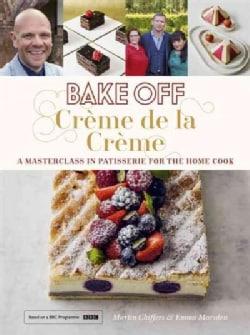 Bake Off: Creme De La Creme (Hardcover)