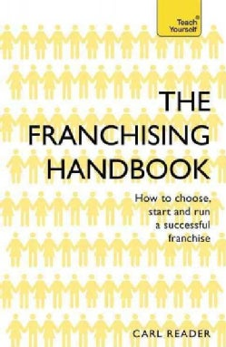 The Franchising Handbook: How to Choose, Start & Run a Successful Franchise (Paperback)