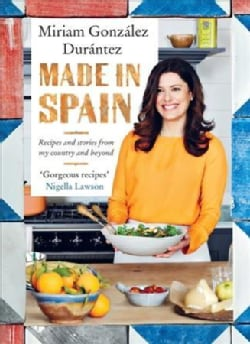 Made in Spain: Recipes and Stories from My Country and Beyond (Hardcover)