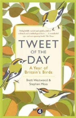 Tweet of the Day: A Year of Britain's Birds (Paperback)