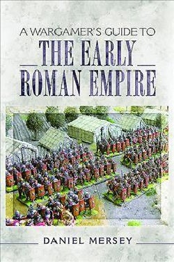 A Wargamer's Guide to the Early Roman Empire (Paperback)